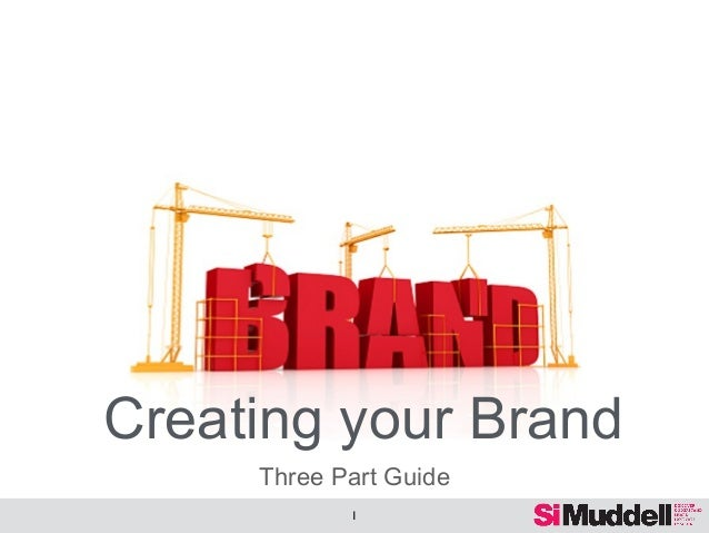 Creating your Brand Three Part Guide 1