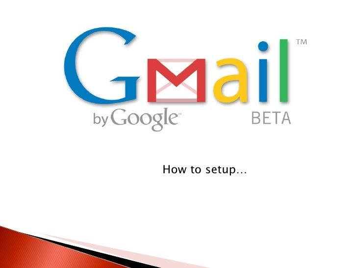 <ul><li>How to setup… </li></ul>