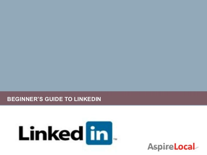 BEGINNER'S GUIDE TO LINKEDIN