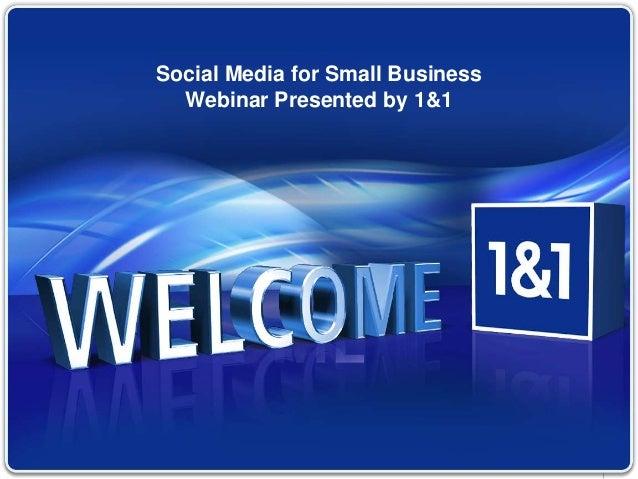 1© 1&1 Internet AG 2010 Social Media for Small Business Webinar Presented by 1&1
