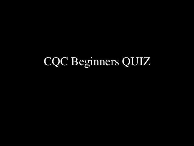 CQC Beginners QUIZ
