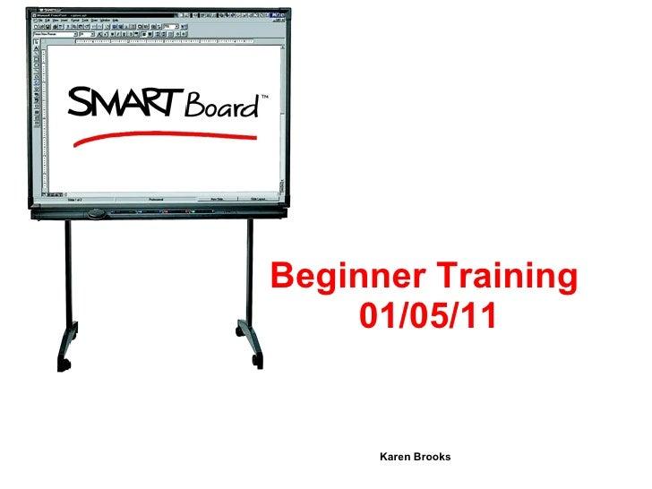 Beginner Training  01/05/11 Karen Brooks