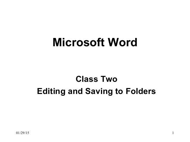 01/29/15 1 Microsoft Word Class Two Editing and Saving to Folders