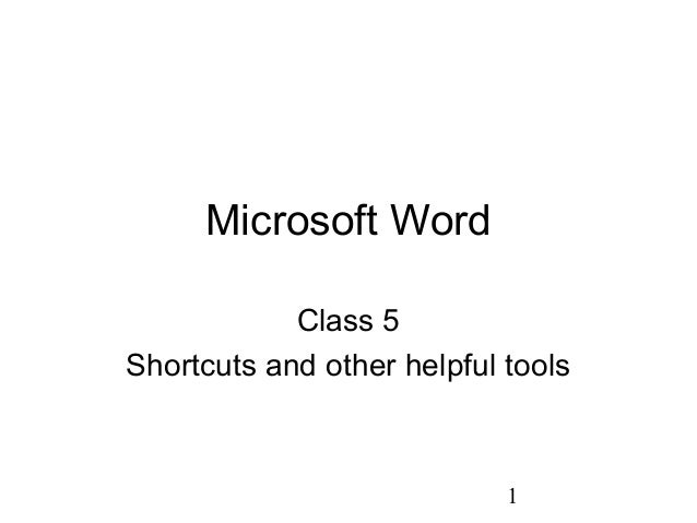 1 Microsoft Word Class 5 Shortcuts and other helpful tools