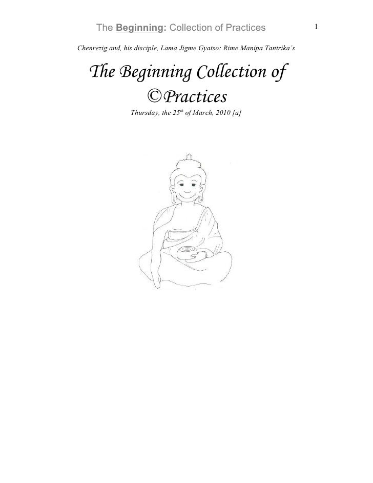 The Beginning: Collection of Practices                             1  Chenrezig and, his disciple, Lama Jigme Gyatso: Rime...