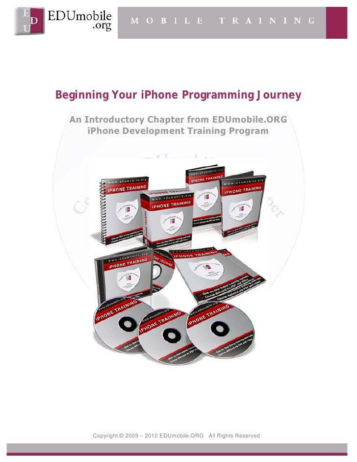 Beginning Your iPhone Programming Journey    An Introductory Chapter from EDUmobile.ORG       iPhone Development Training ...