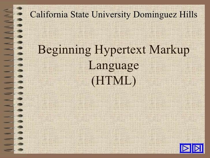 California State University Dominguez Hills Beginning Hypertext Markup          Language          (HTML)