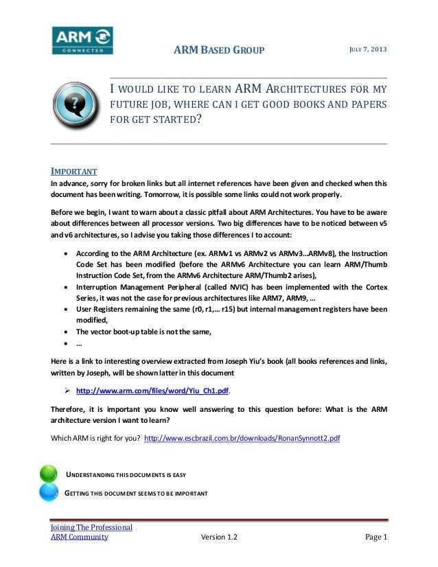 ARM BASED GROUP JULY 7, 2013 Joining The Professional ARM Community Version 1.2 Page 1 I WOULD LIKE TO LEARN ARM ARCHITECT...
