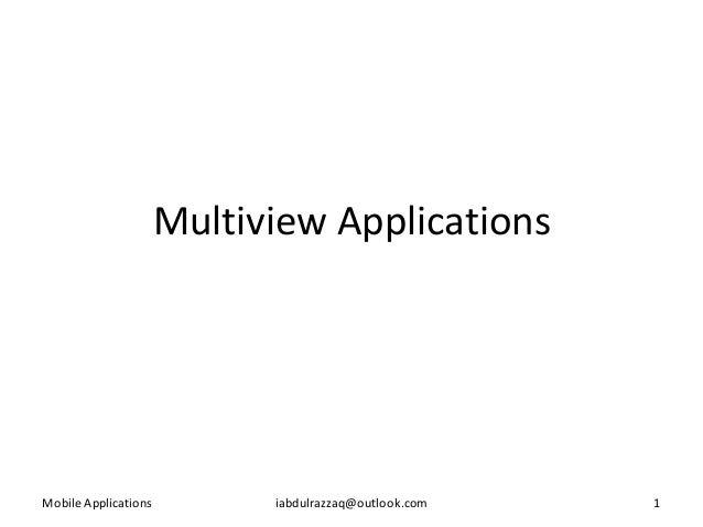 Multiview ApplicationsMobile Applications         iabdulrazzaq@outlook.com   1