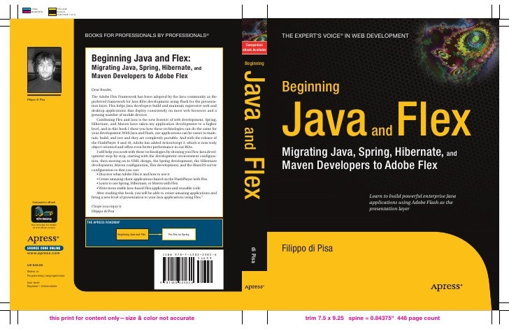 Beginning java and flex  migrating java, spring, hibernate, and maven developers to adobe flex