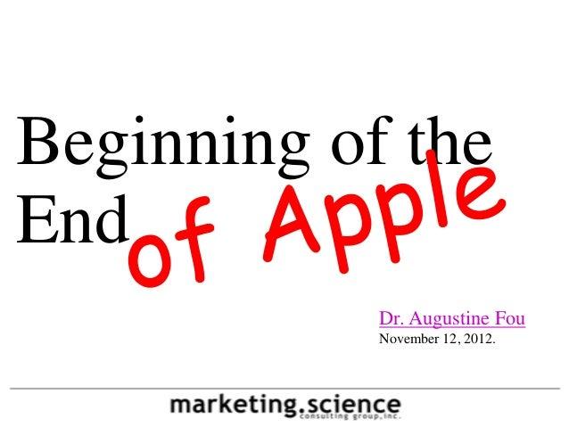 Beginning of theEnd            Dr. Augustine Fou            November 12, 2012.
