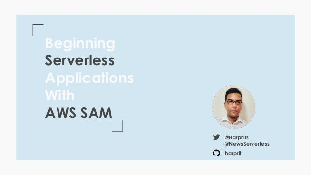 Beginning Serverless Applications with AWS SAM
