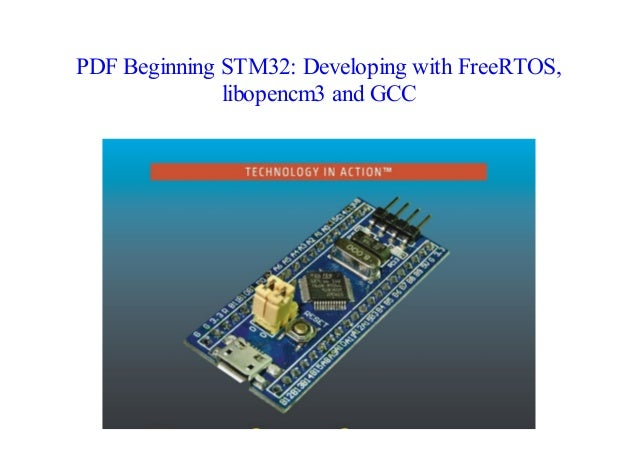 Read Beginning STM32: Developing with FreeRTOS, libopencm3