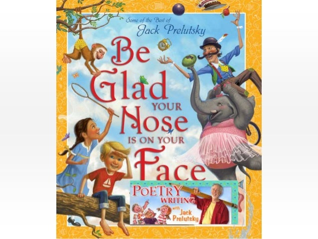 Be Glad Your Nose is on Your Face - Education World