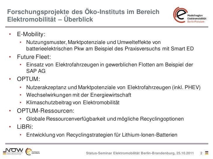 Forschungsprojekte des Öko-Instituts im BereichElektromobilität – Überblick• E-Mobility:   • Nutzungsmuster, Marktpotenzia...