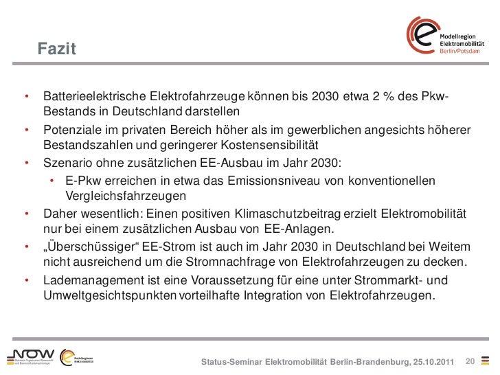 Fazit•   Batterieelektrische Elektrofahrzeuge können bis 2030 etwa 2 % des Pkw-    Bestands in Deutschland darstellen•   P...