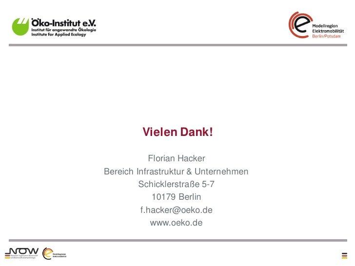 Vielen Dank!            Florian HackerBereich Infrastruktur & Unternehmen         Schicklerstraße 5-7             10179 Be...