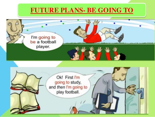 going to for future plans In this lesson, students study and practise basic grammatical structures for talking about future plans and decisions – the present continuous, will + infinitive and going to + infinitive.