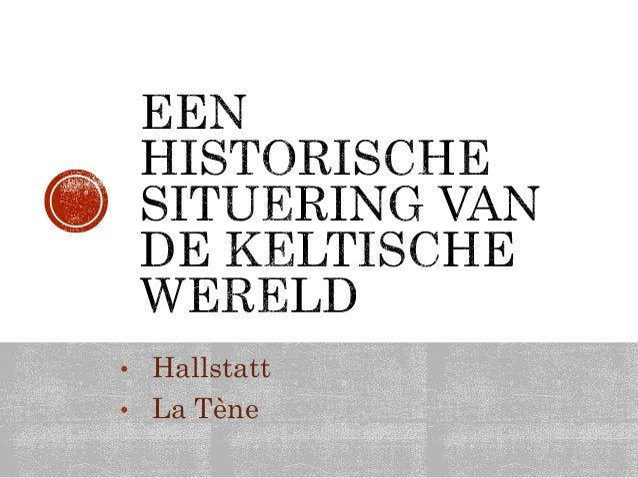  1e helft 19e eeuw opgegraven  Uitzonderlijk rijke stamhoofdgraven  Wapens, spelden, aardewerk, …  Importproducten uit...