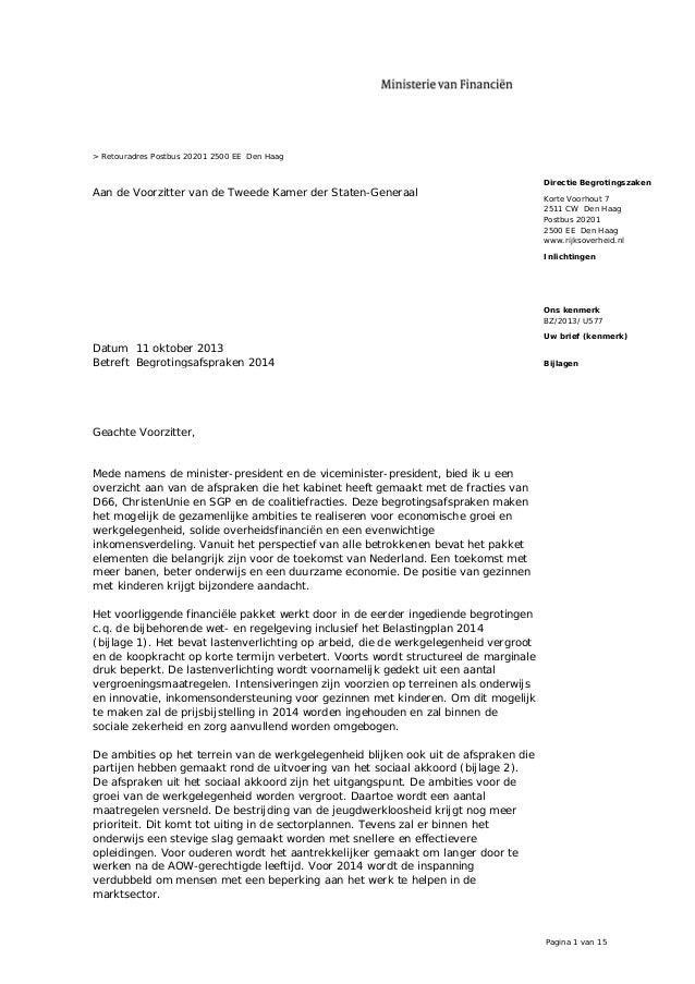 > Retouradres Postbus 20201 2500 EE Den Haag  Aan de Voorzitter van de Tweede Kamer der Staten-Generaal  Directie Begrotin...