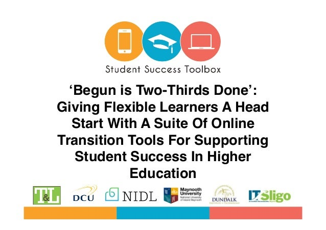 'Begun is Two-Thirds Done': Giving Flexible Learners A Head Start With A Suite Of Online Transition Tools For Supporting S...
