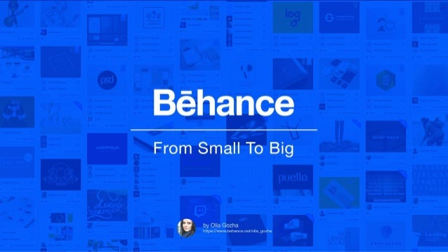 Behance. From Small To Big