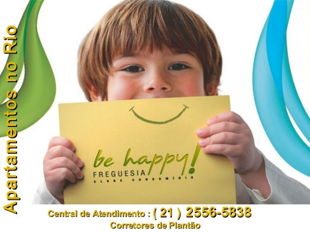 ApartamentosnoRioApartamentosnoRio Central de Atendimento :Central de Atendimento : ( 21 )( 21 ) 2556-58382556-5838 Corret...