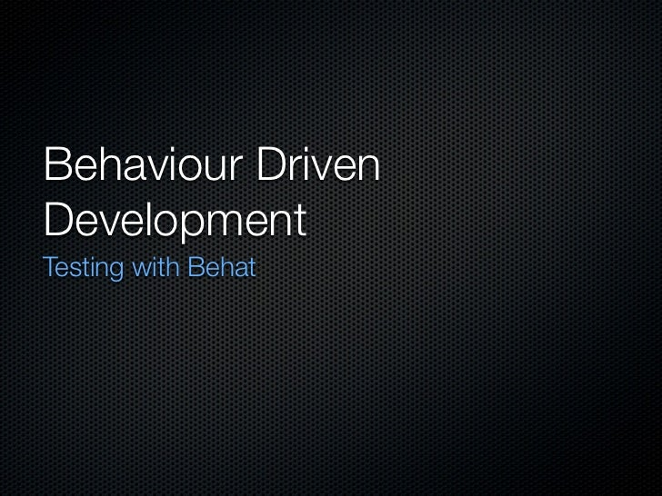 Behaviour DrivenDevelopmentTesting with Behat