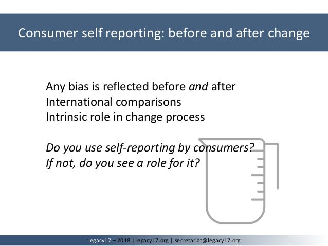 Any bias is reflected before and after International comparisons Intrinsic role in change process Do you use self-reportin...