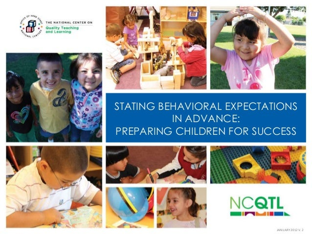STATING BEHAVIORAL EXPECTATIONS IN ADVANCE: PREPARING CHILDREN FOR SUCCESS  JANUARY 2012 V. 2