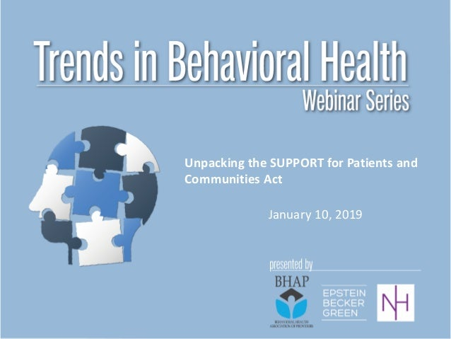 Unpacking the SUPPORT for Patients and Communities Act January 10, 2019