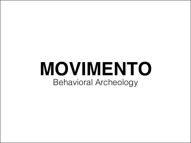 MOVIMENTO Behavioral Archeology
