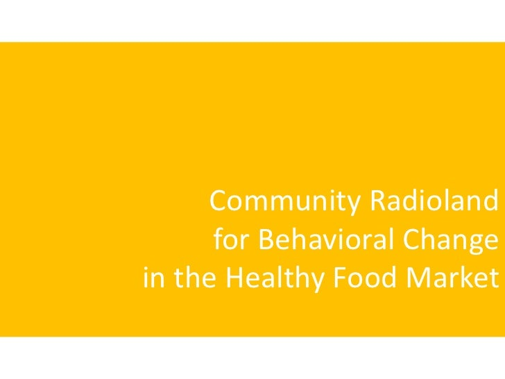 Community Radiolandfor Behavioral Change in the Healthy Food Market<br />
