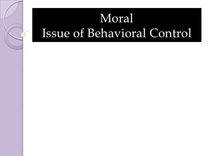 MoralIssue of Behavioral Control