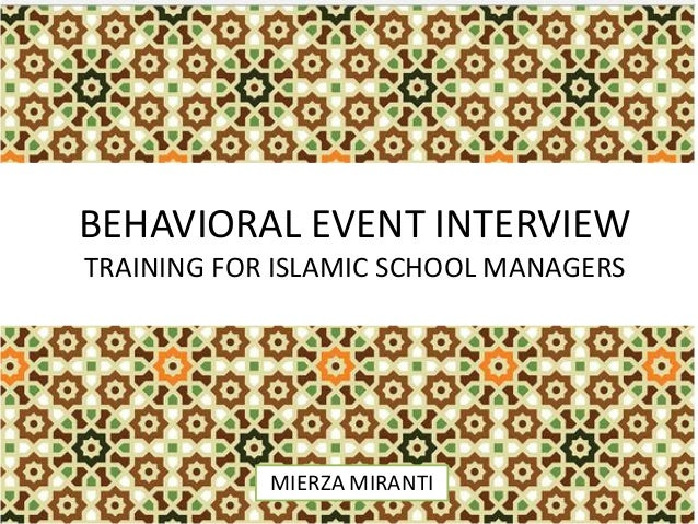 BEHAVIORAL EVENT INTERVIEW TRAINING FOR ISLAMIC SCHOOL MANAGERS  MIERZA MIRANTI