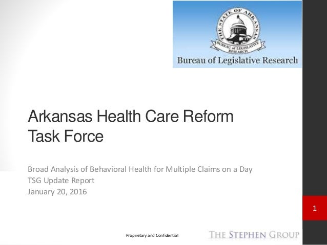 1 Proprietary and Confidential Arkansas Health Care Reform Task Force Broad Analysis of Behavioral Health for Multiple Cla...