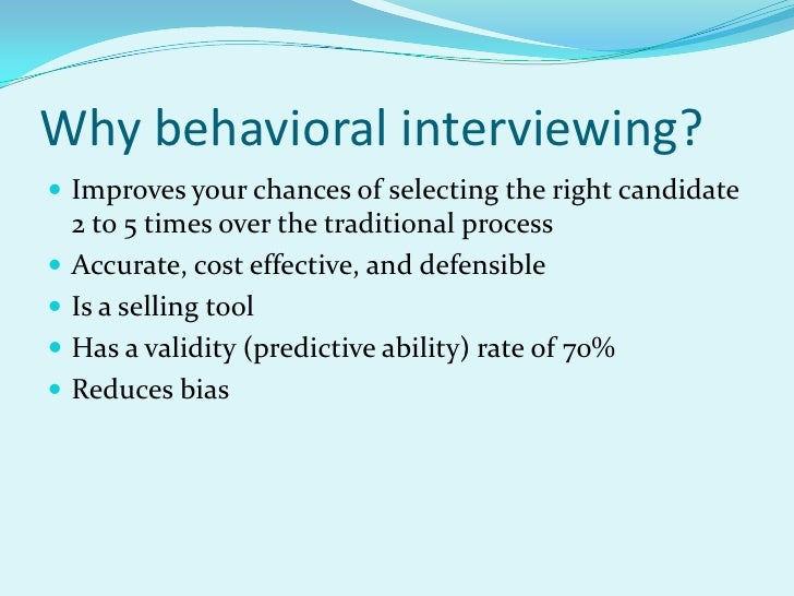 Lovely ... 3. Why Behavioral Interviewing?