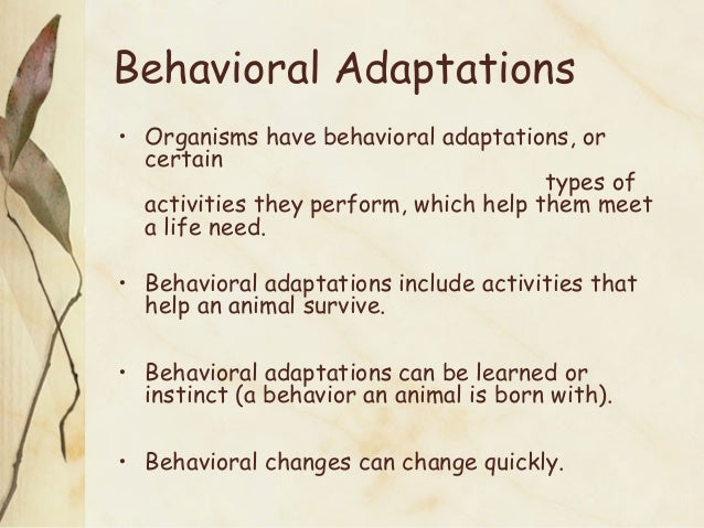 Behavioral Physical Adaptations