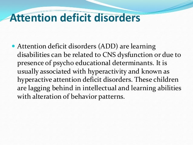 an analysis of the attention deficit disorder add in american children Attention-deficit/hyperactivity disorder (adhd) (american psychiatric association, 1994) is a complex and chronic disorder of brain, behavior, and development whose behavioral and cognitive consequences affect multiple areas of functioning historically, children who have adhd were referred to as.