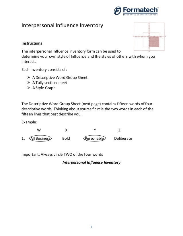 1 Interpersonal Influence Inventory Instructions The interpersonal Influence inventory form can be used to determine your ...
