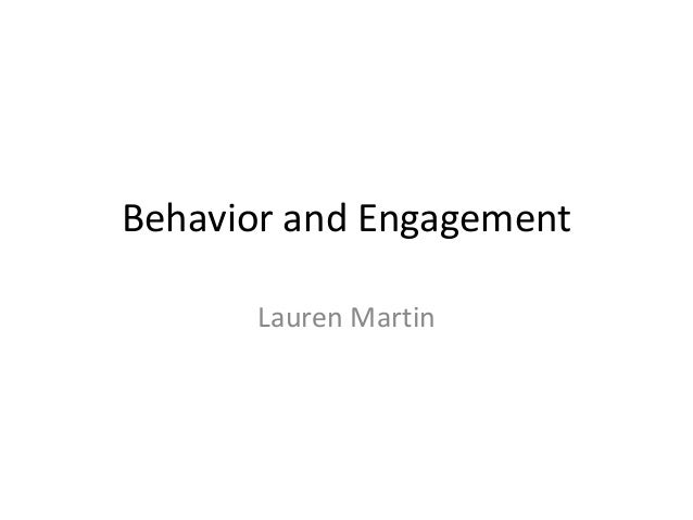Behavior and Engagement Lauren Martin