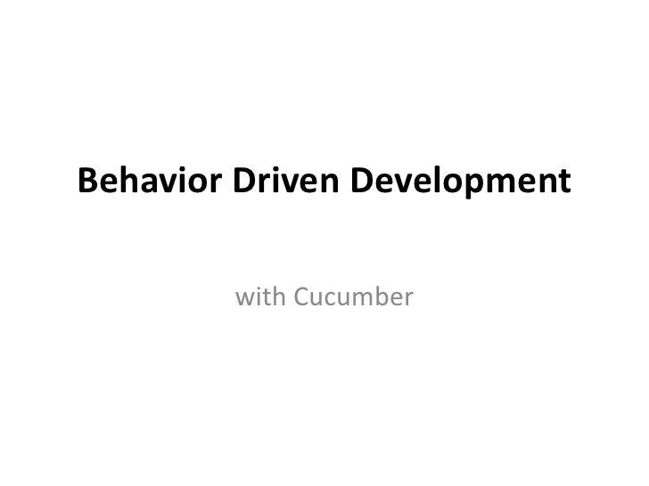 Behavior Driven Development<br />with Cucumber<br />