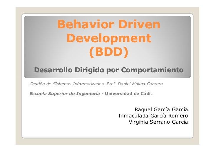 Behavior Driven             Development                (BDD)  Desarrollo Dirigido por ComportamientoGestión de Sistemas In...