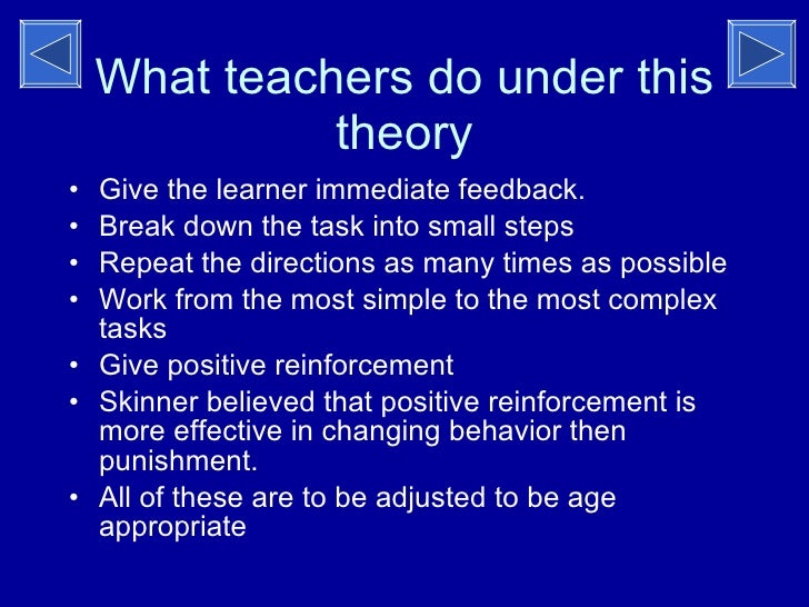 a summary of the reinforcement theory B f skinner's theory of reinforcement emphasizes on the relevance of reward  and  learning, (4) contingency contracts, and (5) applied behaviour analysis.