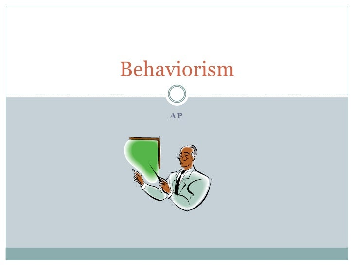 AP<br />Behaviorism<br />