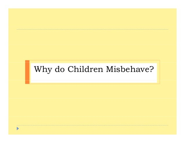 Discipline for Young Children - Why Children Misbehave