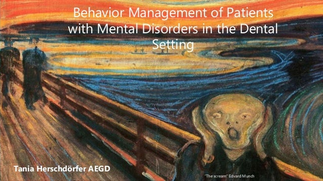 Tania Herschdörfer AEGD Tania Herschdörfer AEGD Behavior Management of Patients with Mental Disorders in the Dental Settin...
