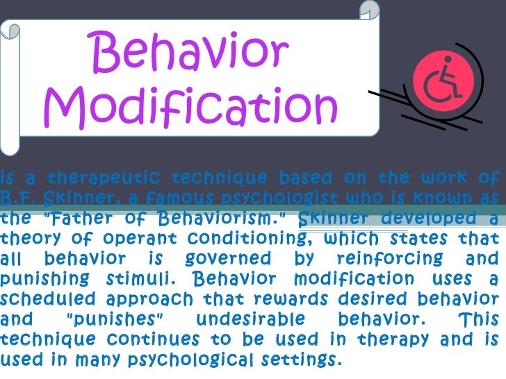 behaviour modification essay Essays related to behavior modifications classical behavior therapy could only be applied to behavioral problems, or at best to the behavioral aspects of problems that had both behavioral and.