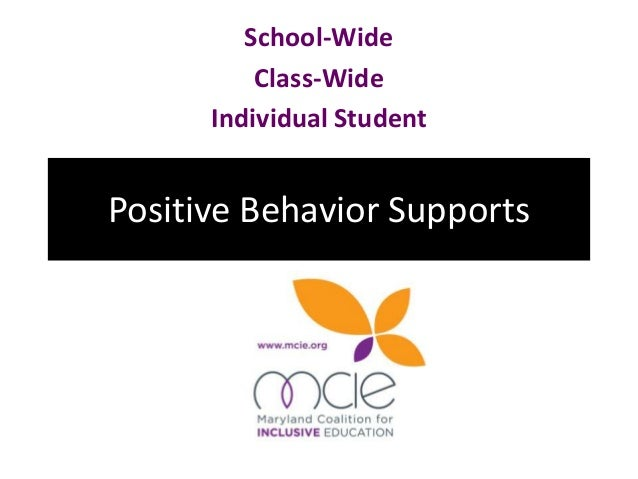 Positive Behavior Supports School-Wide Class-Wide Individual Student