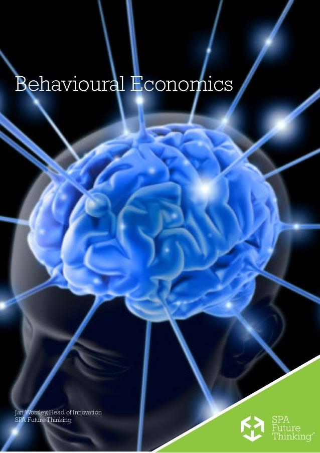 Behavioural EconomicsJan Worsley, Head of InnovationSPA Future Thinking